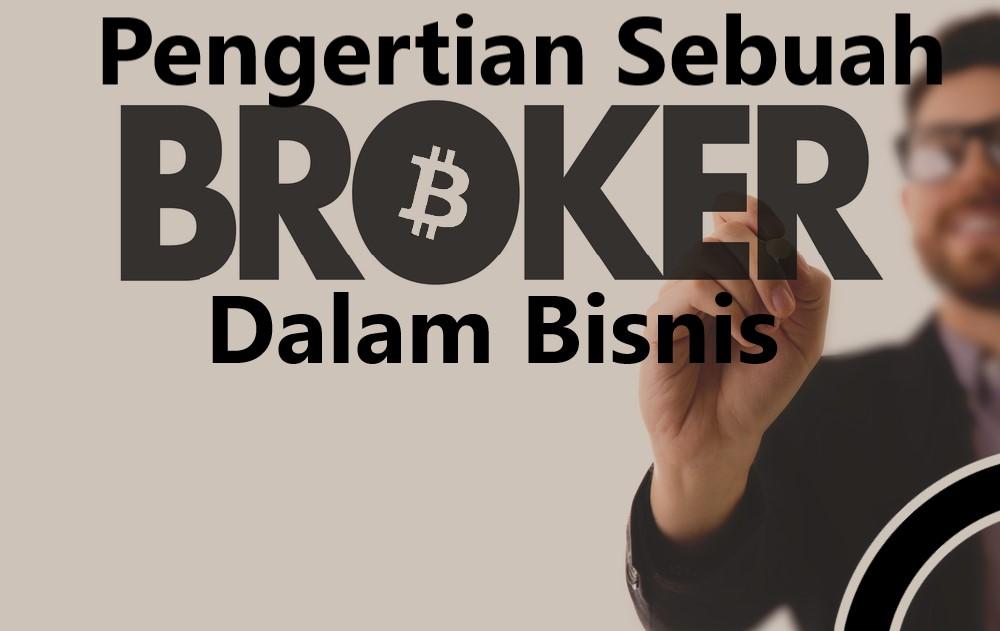 Pengertian Sebuah Broker Dalam Bisnis